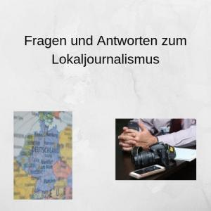 Fragen und Antworten zum Lokaljournalismus