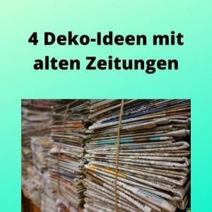 4 Deko-Ideen mit alten Zeitungen