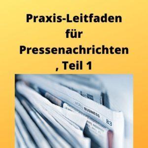 Praxis-Leitfaden für Pressenachrichten, Teil 1