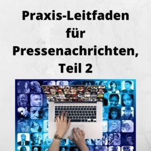Praxis-Leitfaden für Pressenachrichten, Teil 2