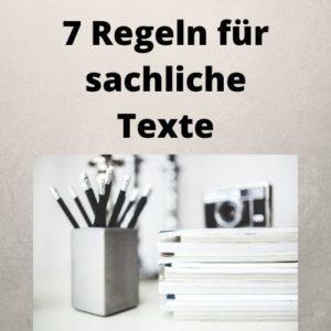7 Regeln für sachliche Texte