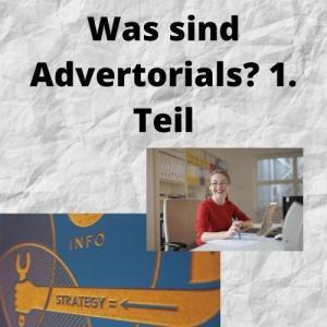 Was sind Advertorials 1. Teil
