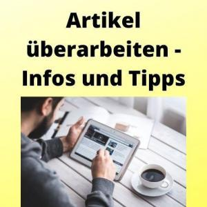 Artikel überarbeiten - Infos und Tipps
